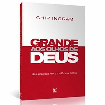 Grande aos Olhos de Deus | Chip Ingram