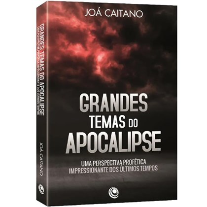 Grandes Temas do Apocalipse | Jóa Caitano