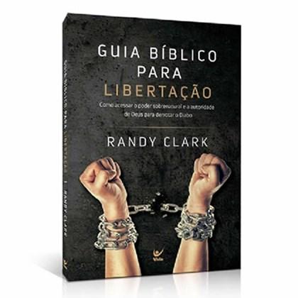 Guia Bíblico Para Libertação   Randy Clark