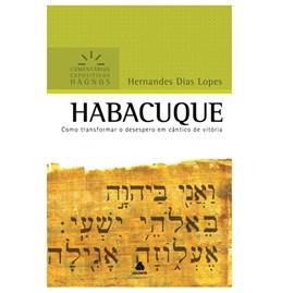 Habacuque | Comentários Expositivo | Hernandes Dias Lopes