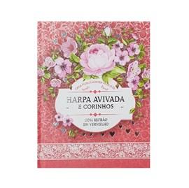 Harpa Avivada e Corinhos Médio | Letra Gigante | Floral Rosa Capa Dura
