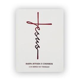 Harpa Avivada e Corinhos Médio | Letra Gigante | Jesus Branca Capa Dura