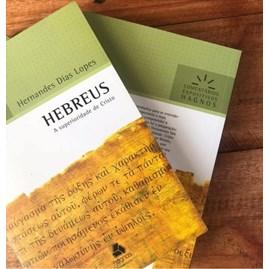 Hebreus | Comentários Expositivo | Hernandes Dias Lopes