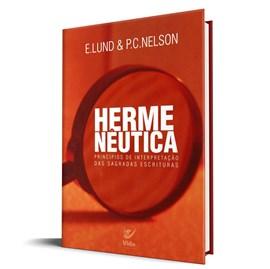 HERMENEUTICA - PRINCIPIOS DE INTERPRETACAO DAS SAGRADAS ESCRITURAS - E. LUND E P. C.NELSON