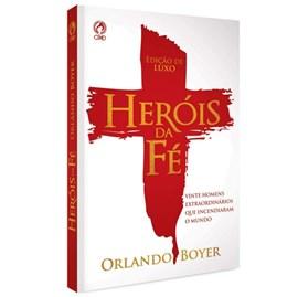 Herois da Fé | Capa Luxo | Orlando Boyer