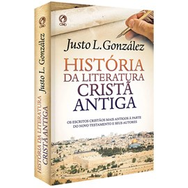 História da Literatura Cristã Antiga | Justo L. González