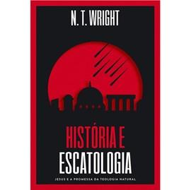 História e Escatologia | N.T. Wright