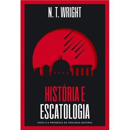 História e Escatologia   N.T. Wright