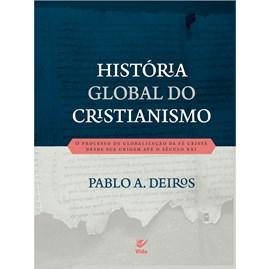 História Global do Cristianismo | Pablo A. Deiros