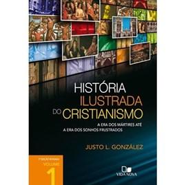 História Ilustrada do Cristianismo | Vol. 1 | Justo L. González