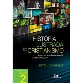 História Ilustrada do Cristianismo | Vol. 2 | Justo L. González