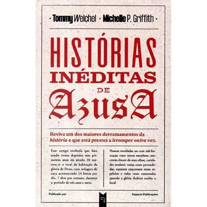 Histórias Inéditas de Azusa   Tommy Welchel e Michelle P. Griffith