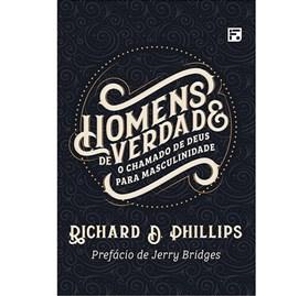 Homens de verdade | Richard D. Phillips