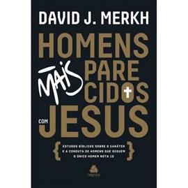 Homens mais parecidos com Jesus  | David J. Merkh