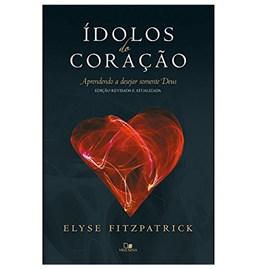 Ídolos do Coração | Elyse Fitzpatrick