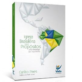 Igreja Brasileira com Propósitos | Carlito Paes