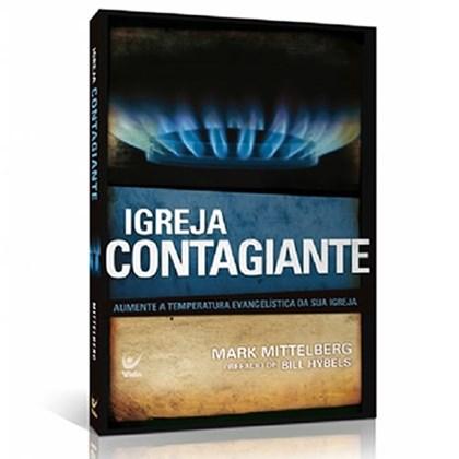 Igreja Contagiante | Mark Mittelberg