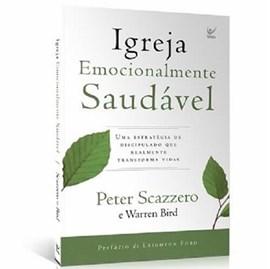 Igreja Emocionalmente Saudável | Peter Scazzero e Warren Bird