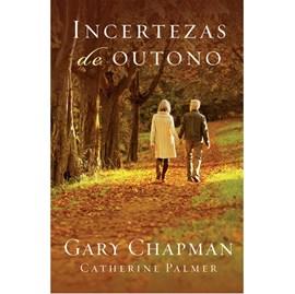Incerteza de Outono | Gary Chapman e Catherine Palmer