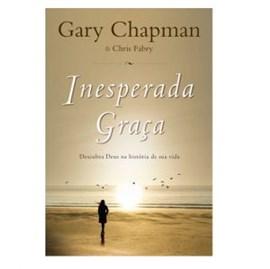 Inesperada Graça | Gary Chapman