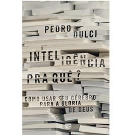 Inteligência Pra Quê? | Pedro Dulci
