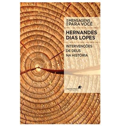 Intervenções de Deus na História   Hernandes Dias Lopes