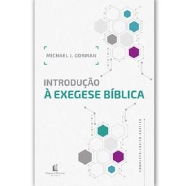 Introdução à Exegese Bíblica | Michael J. Gorman