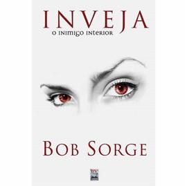 Inveja O inimigo Interior | Bob Sorge
