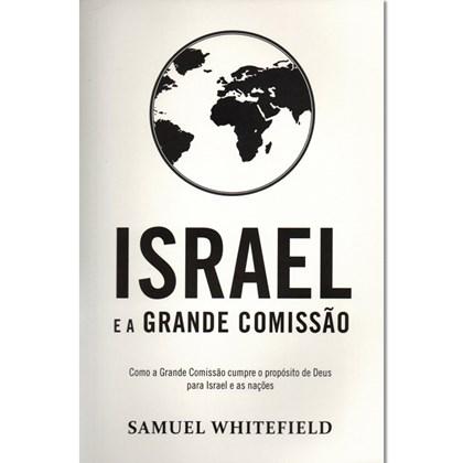 Israel e a Grande Comissão   Samuel Whitefield