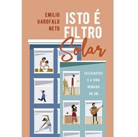 Isto é filtro solar | Emilio Garofalo Neto