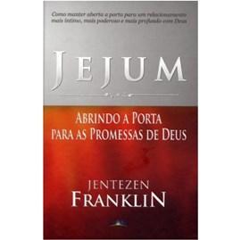 Jejum | Abrindo A Porta Para As Promessas de Deus | Jentezen Franklin