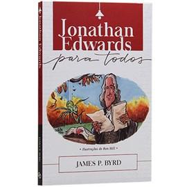 Jonathan Edwards Para Todos | James P. Byrd