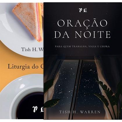 Kit de 2 Livros   Liturgia e Oração   Tish H. Warren
