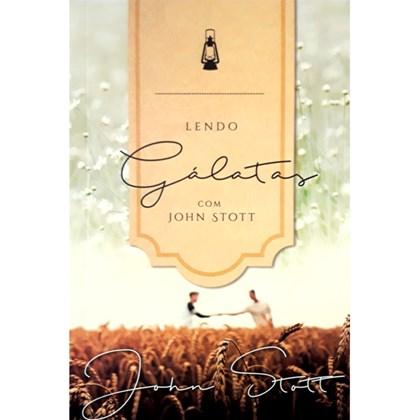 Lendo Gálatas Com John Stott | John Stott