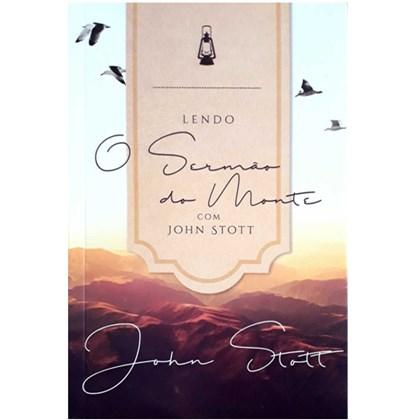Lendo O Sermão Do Monte Com John Stott | John Stott