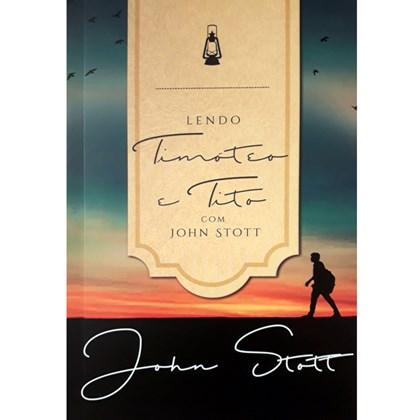 Lendo Timóteo E Tito Com John Stott | John Stott