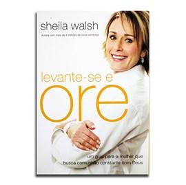 Levante-se e Ore | Sheila Walsh