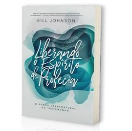 Liberando o Espírito de Profecia | Bill Johnson