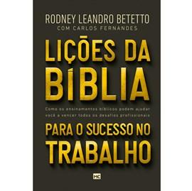 Lições da Bíblia para o Sucesso   Rodney Leandro Betetto