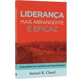Liderança Mais Abrangente e Eficaz | Samuel R. Chand