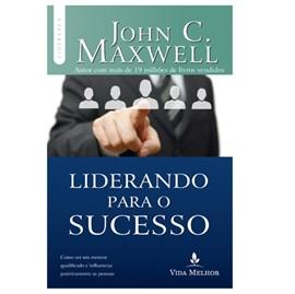 Liderando Para o Sucesso | John C. Maxwell