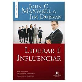 Liderar É Influenciar | John C. Maxwell