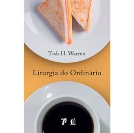Liturgia do Ordinário | Tish H. Warren