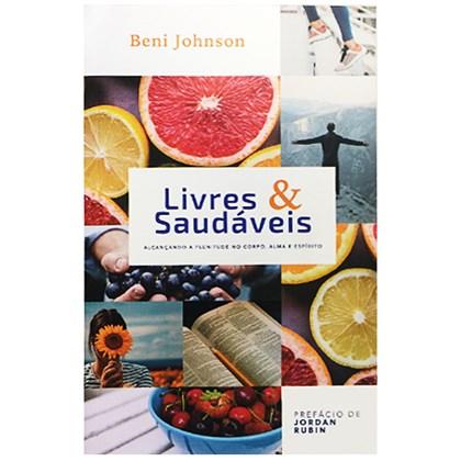 Livres e Saudáveis | Beni Johnson