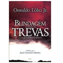 Livro - Blindagem Contras as Trevas - Oswaldo Lôbo Junior