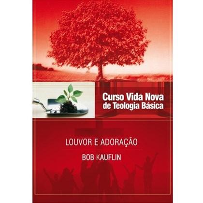 Louvor e Adoração   Vol. 11   Curso Vida Nova de Teologia Básica