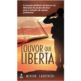 Louvor que Liberta | Merlin Carothers