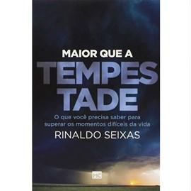 Maior que a Tempestade | Rinaldo Seixas