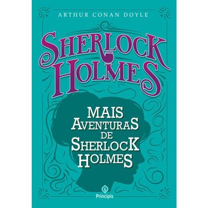 Mais aventuras de Sherlock Holmes | Arthur Conan Doyle