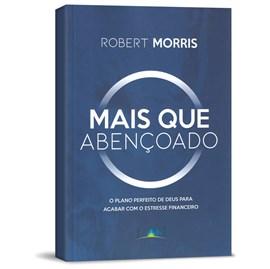 Mais que Abencoado | Robert Morris